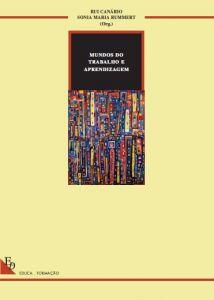 """Capa do livro """"Mundos do Trabalho e Aprendizagem"""". Organizadores: Rui Canário & Sónia Maria Rummert"""
