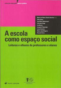 """Capa do livro """"A Escola como Espaço Social: Leituras e olhares de Professores e Alunos"""". Organização: Maria de Fátima Chorão Sanches"""