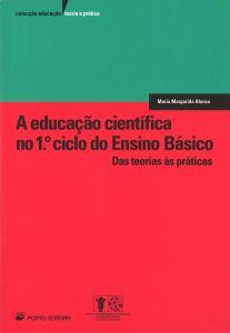 """Capa do livro """"A Educação Científica no 1º Ciclo do Ensino Básico: Das Teorias às Práticas"""", de Maria Margarida Afonso"""