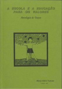 """Capa do livro """"A Escola e a Educação para os Valores: Antologia de Textos"""" (3ª ed.). Organizadora: Maria Odete Valente"""