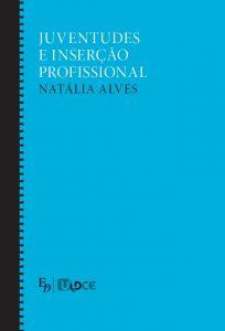 """Capa do livro """"Juventudes e Inserção Profissional"""", de Natália Alves"""