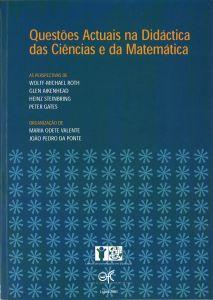 """Capa do livro """"Questões Actuais na Didáctica das Ciências e da Matemática"""". Organização: Maria Odete Valente e João Pedro da Ponte"""