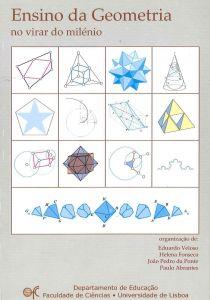 """Capa do livro """"Ensino da Geometria no Virar do Milénio"""". Organização: Eduardo Veloso, Helena Fonseca, João Pedro da Ponte, Paulo Abrantes"""