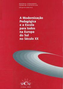"""Capa do livro """"A Modernização Pedagógica e a Escola para todos na Europa do Sul no Século XX"""". Organizadores: Rogério Fernandes & Joaquim Pintassilgo"""