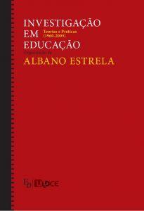 """Capa do livro """"Investigação em Educação. Teorias e Práticas (1960 – 2005)"""", de Albano Estrela"""