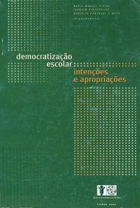 """Capa do livro """"Democratização Escolar: Intenções e Apropriações"""". Organizadores: Maria Manuel Vieira, Joaquim Pintassilgo & Benedita Portugal e Melo"""
