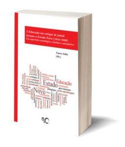 """Capa do E-Book """"A Educação nos artigos de jornal durante o Estado Novo (1945-1969). Um repertório cronológico, temático e onomástico"""", de Áurea Adão (Org.)"""
