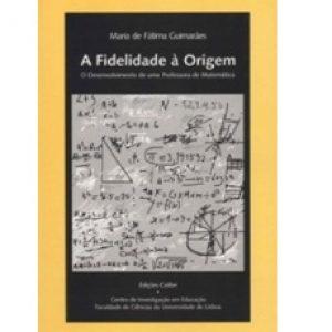 """Capa do livro """"A Fidelidade à Origem: O Desenvolvimento de uma Professora de Matemática"""", de Maria de Fátima Guimarães"""