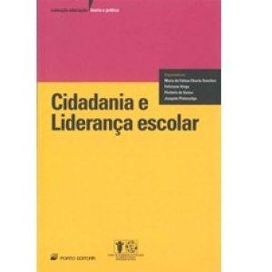 """Capa do livro """"Cidadania e Liderança Escolar"""". Organizadores: Maria de Fátima Chorão Sanches, Feliciano Veiga, Florbela de Sousa, Joaquim Pintassilgo"""
