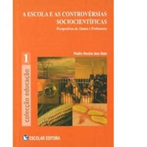 "Capa do livro ""A Escola e as Controvérsias Sociocientíficas: Perspectivas de Alunos e Professores"", de Pedro Rocha dos Reis"
