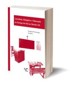 """Capa do E-Book """"Laicidade, Religiões e Educação na Europa do Sul no Século XX"""", de Joaquim Pintassilgo (Coord.)"""