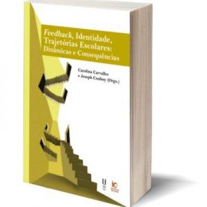"""Capa do E-Book """"Feedback, Identidade, Trajetórias Escolares: Dinâmicas e Consequências"""", de Carolina Carvalho e Joseph Conboy (Orgs.)"""