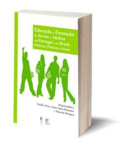 """Capa do E-Book """"Educação e Formação de Jovens e Adultos em Portugal e no Brasil: Políticas, Práticas e Atores"""". Organizadores: Natália Alves, Sonia Maria Rummert e Marcelo Marques"""
