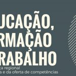 Educação, formação e trabalho: governança regional da procura e da oferta de competências