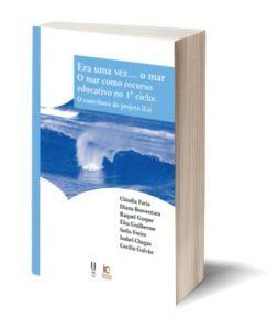 """Capa do E-Book """"Era uma vez… o mar. O mar como recurso educativo no 1º ciclo: O contributo do projeto iLit"""", de Cláudia Faria, Diana Boaventura, Raquel Gaspar, Elsa Guilherme, Sofia Freire, Isabel Chagas, Cecília Galvão"""