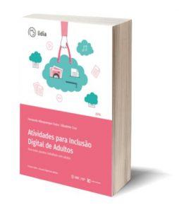 """Capa do E-Book """"Atividades para Inclusão Digital de Adultos. Para todos quantos trabalham com adultos"""", de Fernando Albuquerque Costa e Elisabete Cruz"""