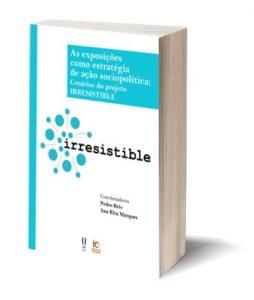 """Capa E-Book: """"As exposições como estratégia de ação sociopolítica: cenários do projeto IRRESISTIBLE"""""""