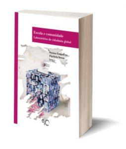 """Capa do E-Book """"Escola e comunidade Laboratórios de cidadania global"""", de Susana Gonçalves e Florbela Sousa (org.)"""