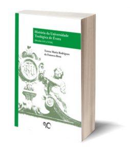 "ebook ""História da Universidade Teológica de Évora (Séculos XVI a XVIII)"" de Teresa Maria Rodrigues da Fonseca Rosa"